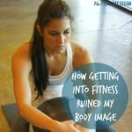 text reads how getting into fitness ruined my body image square image
