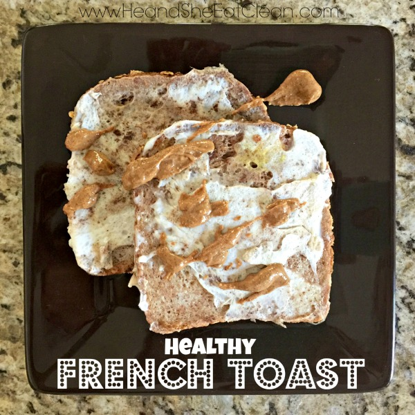 Healthy French Toast Clean Eating Meal Prep Recipe Clean