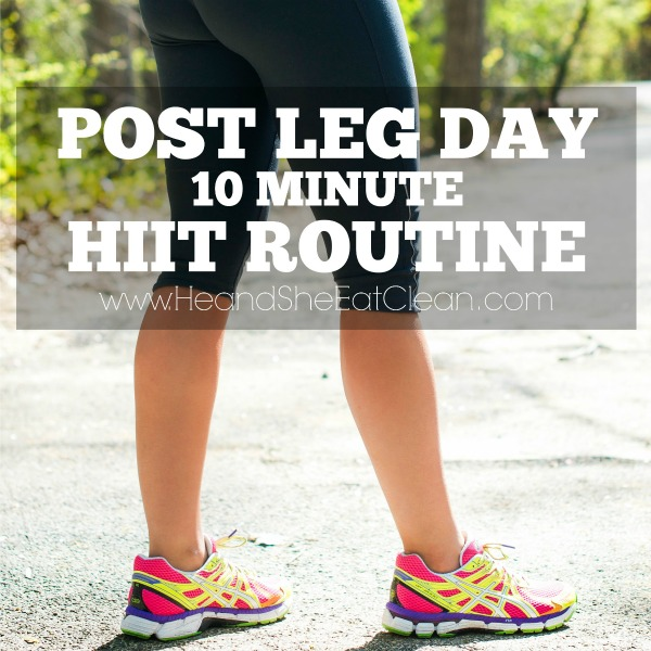 Post Leg Day 10 Minute HIIT Routine