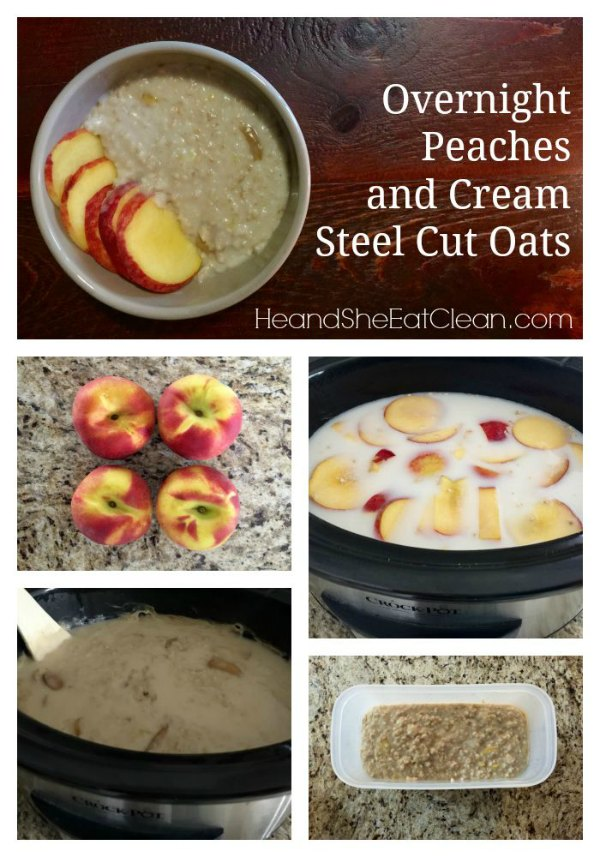 oats in a clear glass jar with peaches on top text reads overnight peaches and cream steel cut oats collage