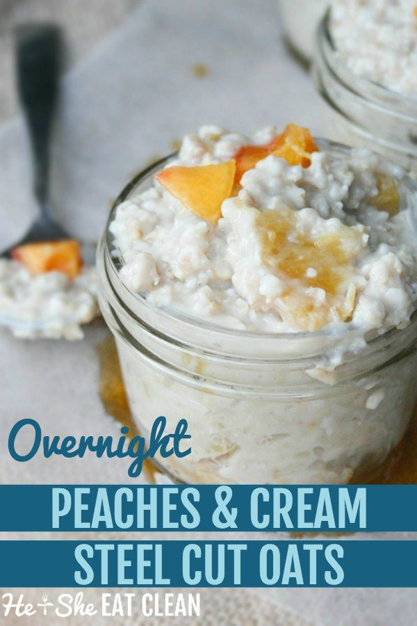 oats in a clear glass jar with peaches on top text reads overnight peaches and cream steel cut oats