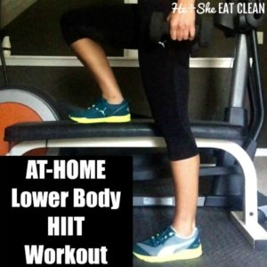 female with one foot on a workout bench with text that reads at home lower body hiit workout