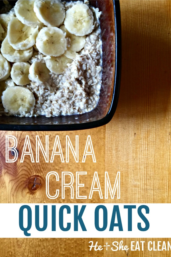 oatmeal in a brown bowl with bananas on top - text reads banana cream quick oats