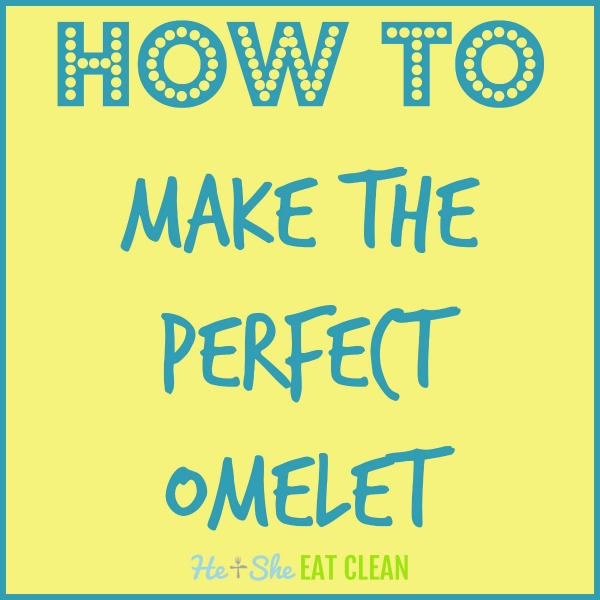 text reads how to make the perfect omelet