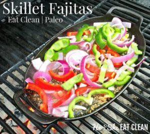 Eat Clean Skillet Fajitas