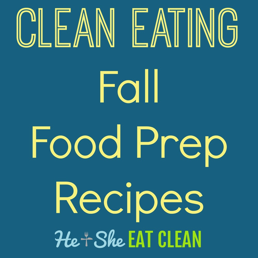 text reads Clean Eating Fall Food Prep Recipes