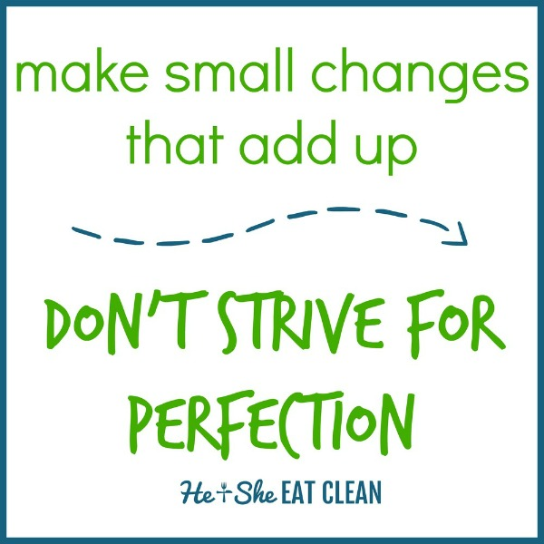 text reads Make small changes that add up - don't strive for perfection