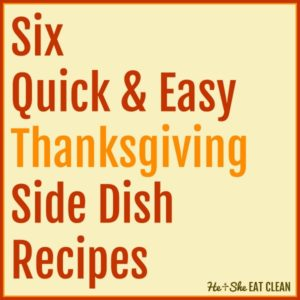 text reads 6 quick & easy Thanksgiving side dish recipes