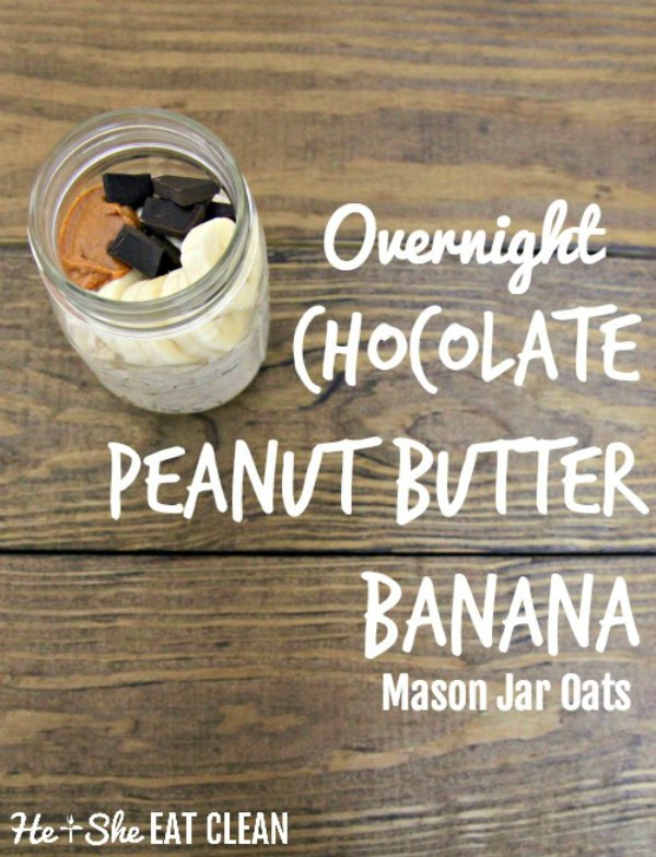 jar of oats sitting on a wooden table topped with peanut butter and chocolate text reads overnight chocolate peanut butter banana mason jar oats