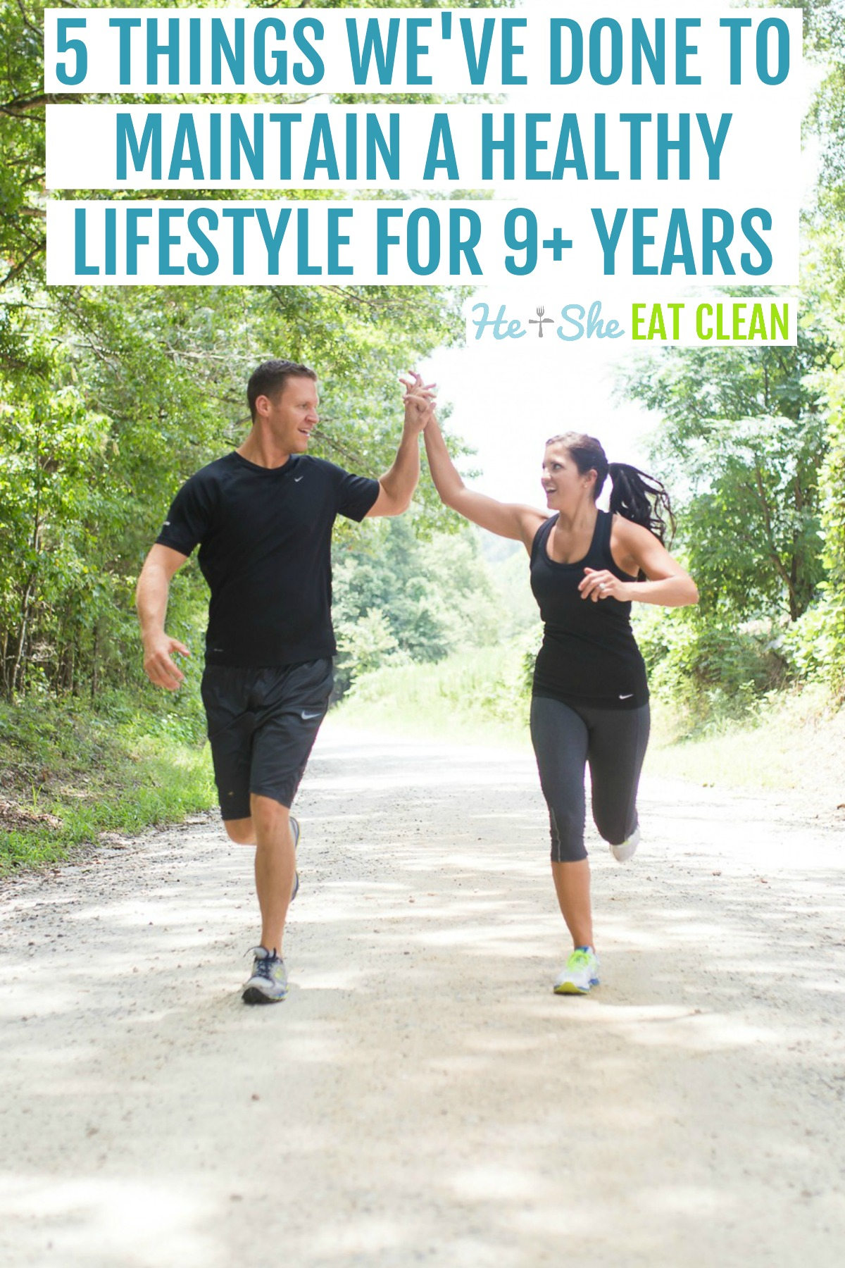 couple running while high-fiving each other with text that reads 5 things we've done to maintain a healthy lifestyle for over 9 years