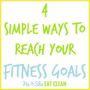 text reads 4 simple ways to reach your fitness goals