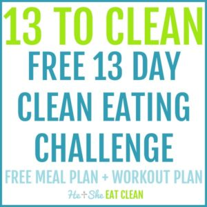 13 to Clean FREE 13 Day Clean Eating Challenge