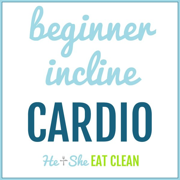text reads beginner incline cardio