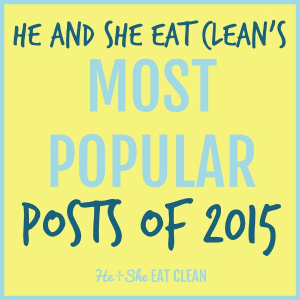 image with text that reads He and She Eat Clean's Most Popular Posts of 2015