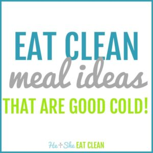 text reads eat clean meal ideas that are good cold