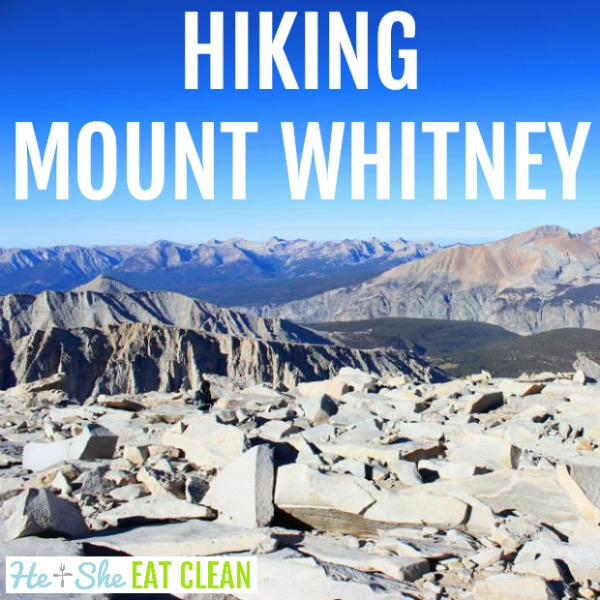 view from the top of Mount Whitney with text that reads Hiking Mount Whitney