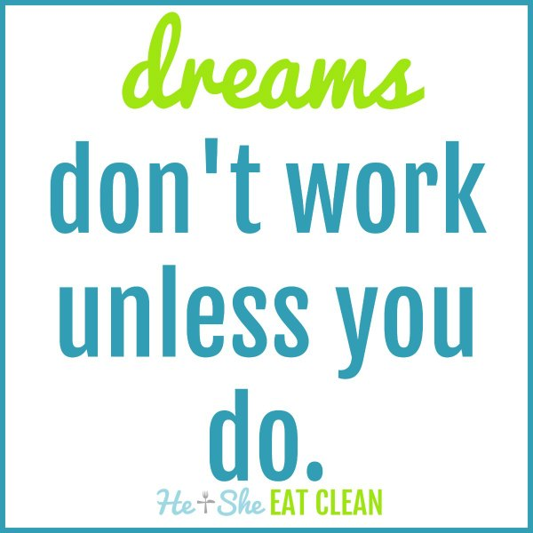 text reads dreams don't work unless you do