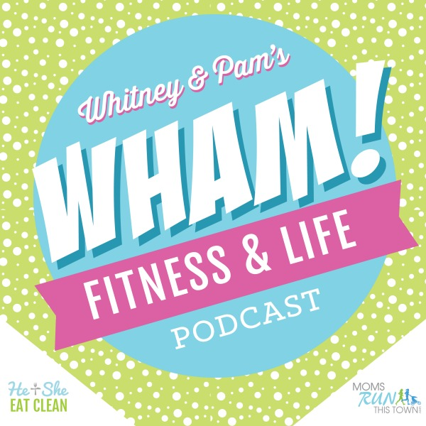 text reads WHAM! Fitness & Life Podcast