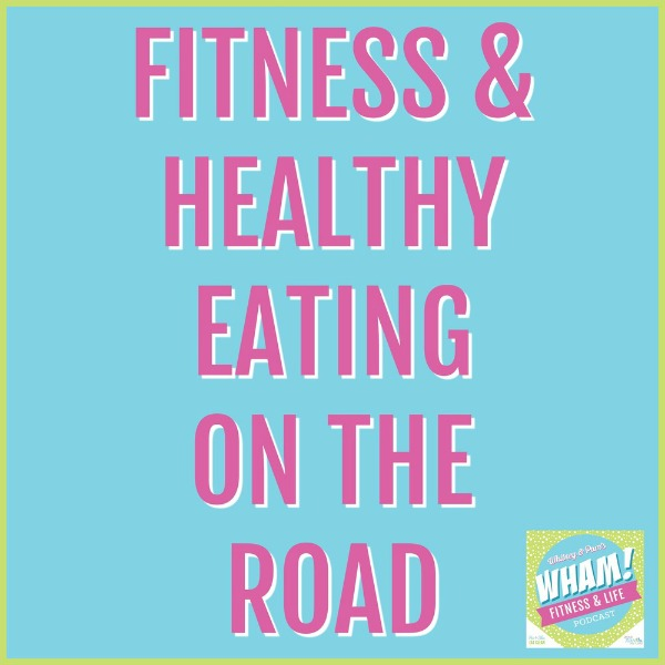 text reads fitness & healthy eating on the road