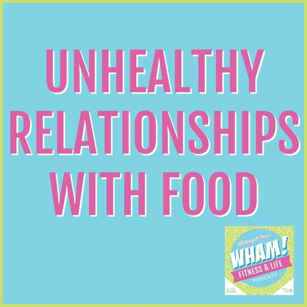 text reads Unhealthy Relationships with Food