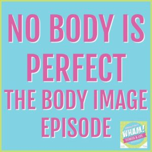 image that reads no body is perfect the body image episode