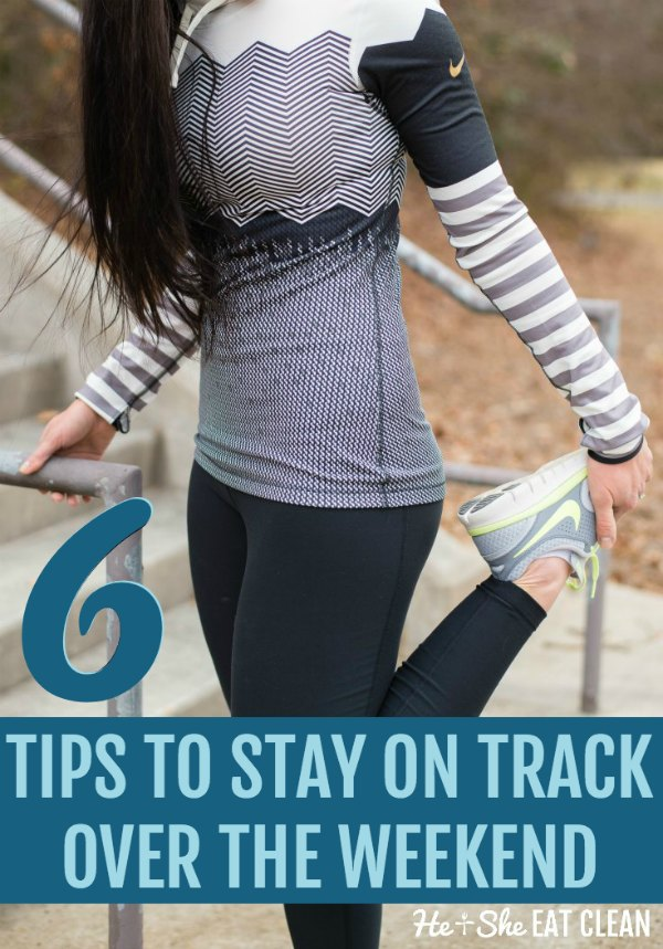 female stretching with text that reads 6 tips to stay on track over the weekend