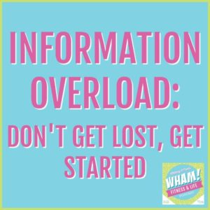 text reads information overload: don't get lost, get started