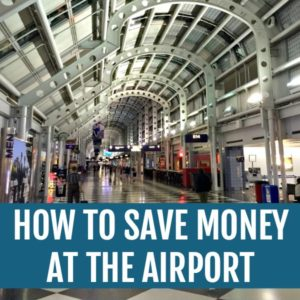 Chicago airport with text that reads how to save money at the airport square