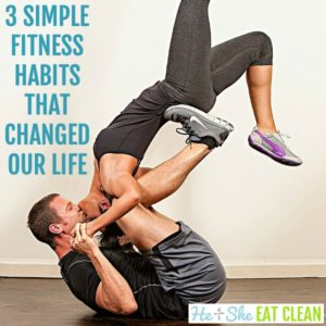 man and women in yoga pose with text that reads 3 fitness habits that changed our life square image