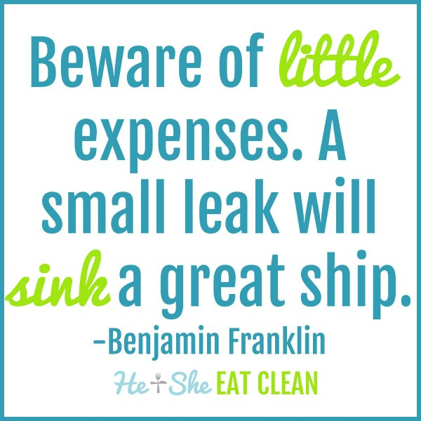 text reads Beware of little expenses. A small leak will sink a great ship Benjamin Franklin