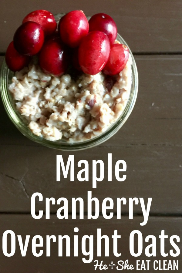 glass of overnight oats with text that reads maple cranberry overnight oats