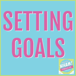 text reads Setting Goals - WHAM Podcast