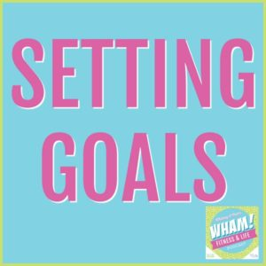 text reads setting goals wham podcast