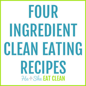 text reads four ingredient clean eating recipes