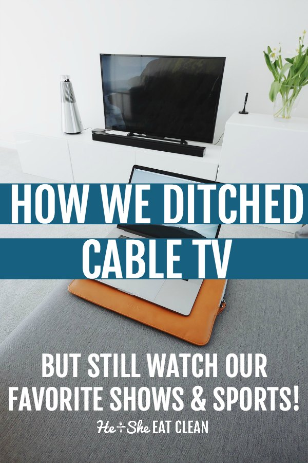 text reads how we ditched cable tv but still watch our favorite shows and sports