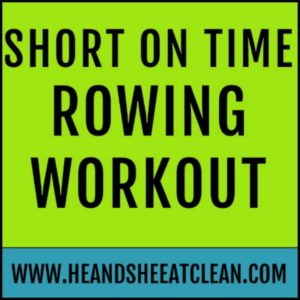 text reads short on time rowing workout