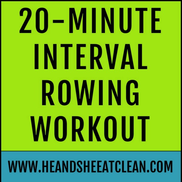 text reads 20 minute interval rowing workout