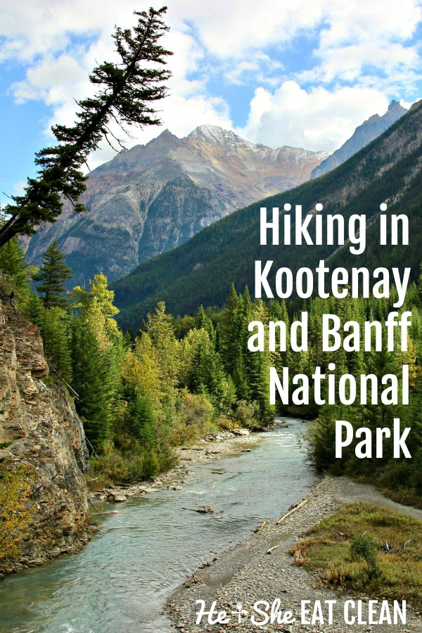 mountain with a river running through the trees - text reads hiking in kootenay and banff national park
