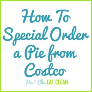 text reads How to special order a pie from Costco