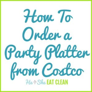 text reads how to order a party platter from Costco