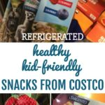 refrigerated healthy kid-friendly snacks from Costco