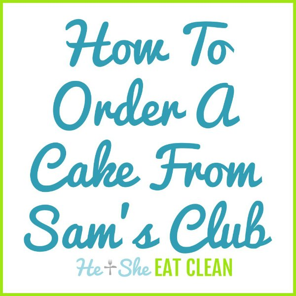 text reads how to order a cake from Sam's Club