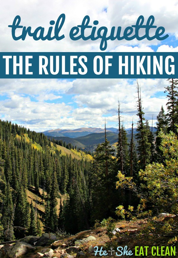 mountain scene with text that reads trail etiquette the rules of hiking