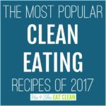 The Most Popular Clean Eating Recipes of 2017
