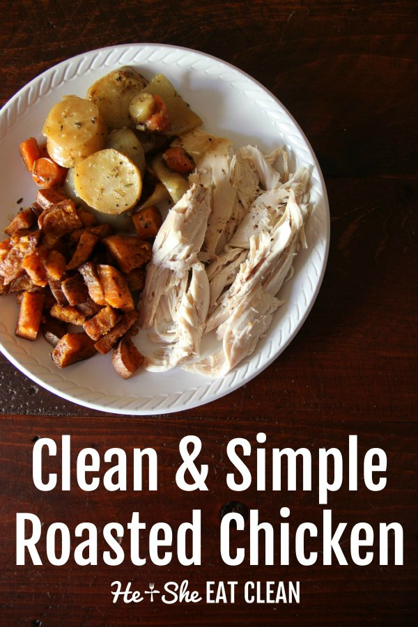 roasted pulled chicken on a plate with carrots and potatoes with text that reads clean & simple roasted chicken