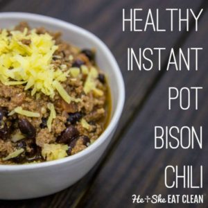 bowl of chili in a white bowl on a wooden table with text that reads healthy instant pot bison chili