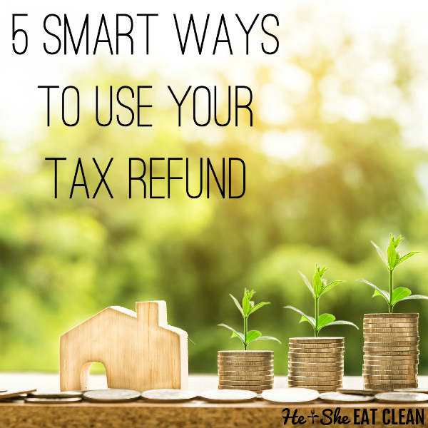 text reads 5 smart ways to use your tax refund