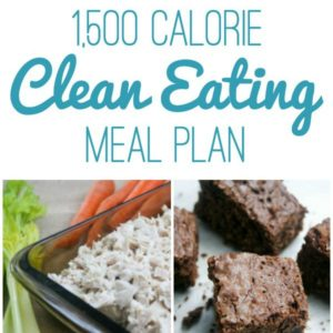 food collage with text that reads 1,500 calorie clean eating meal plan square