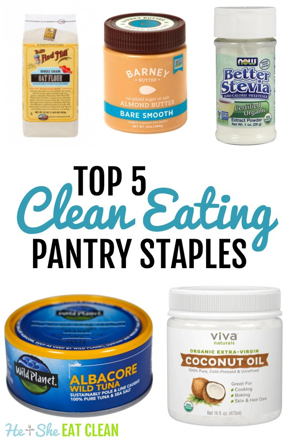 collage with text that reads top 5 clean eating pantry staples