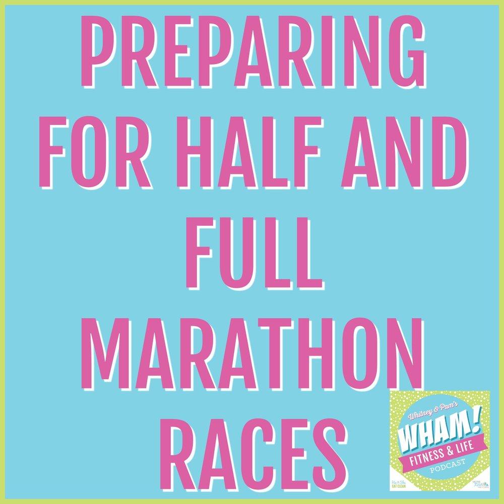 Preparing for Half and Full Marathon Races – WHAM Podcast #014